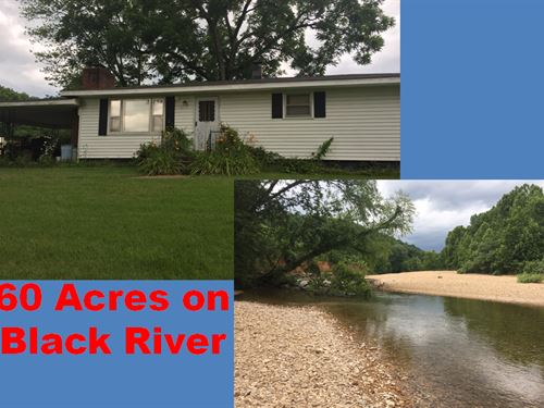 60 Acre Farm Black River That : Centerville : Reynolds County : Missouri
